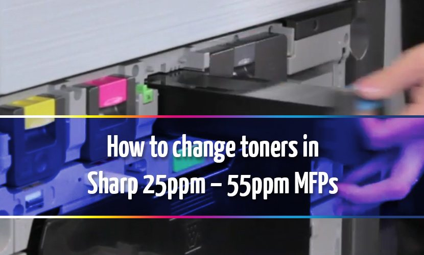 How to change toners in Sharp 25ppm - 55ppm MFPs | United
